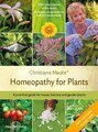 Homeopathy for Plants - Fourth revised edition of this classic/Christiane Maute®