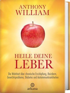 Anthony William: Heile deine Leber