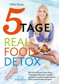 5-Tage-Real-Food-Detox - E-Book, Nikki Sharp