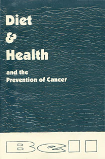 Diet & Health and the Prevention of Cancer, R. Bell