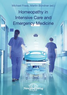 Homeopathy in Intensive Care and Emergency Medicine, Michael Frass / Martin Bündner