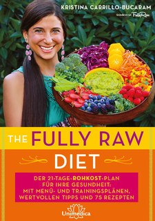The Fully Raw Diet - E-Book, Kristina Carrillo-Bucaram