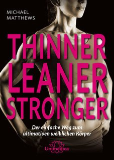 Thinner Leaner Stronger, Michael Matthews